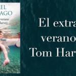 ¿Qué tal vuestro verano? ¿Mejor que el de Tom Harvey?