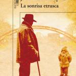 «La sonrisa etrusca», una novela que consigue emocionar
