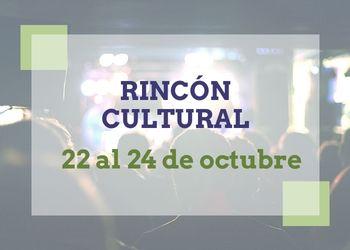 Rincón Cultural 22-24 octubre