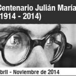 Centenario Julián Marías (1914 – 2014) en la UCV