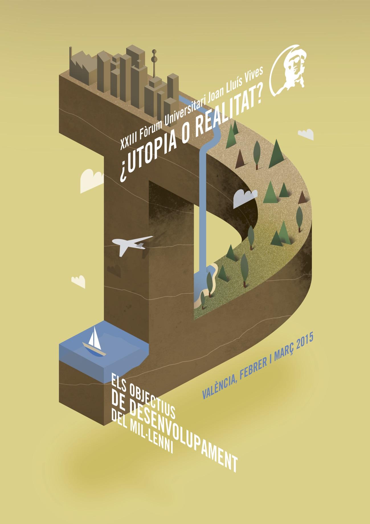 Cartel de presentación del XXIII Foro Universitario Juan Luís Vives: ¿Utopía o realidad? Los Objetivos de Desarrollo del Milenio.