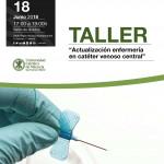 Lunes 18 de Junio Taller gratuito: Actualización enfermería en catéter venoso central