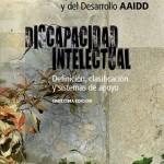 AAIDD (2011). Discapacidad Intelectual. Definición, Clasificación y Sistemas de Apoyo Social.