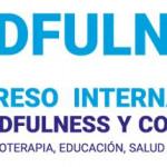 II Congreso Internacional de Mindfulness y Compasión: Aplicación en psicoterapia, educación, salud y organizaciones