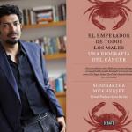 EL EMPERADOR DE TODOS LOS MALES: Una biografía del cáncer.