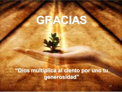 GRACIAS. Dios multiplica al ciento por uno tu generosidad
