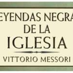 Lecturas que enseñan a pensar. V. Messori y las leyendas negras de la Iglesia