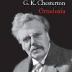 Lecturas que enseñan a pensar (2) Chesterton y la necesidad de la ortodoxia