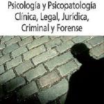 Manual de consultoría en Psicología y Psicopatología Clínica, Legal, Jurídica, Criminal y Forense
