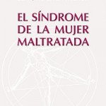 Walker, L. (2012). El Síndrome de la Mujer Maltratada. Desclée de Brouwer Editores.