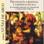 Nuñez de Arco, J (2017) Psicología Criminal y Criminalística.