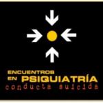 XII Encuentros nacionales en Psiquiatría: Conducta Suicida